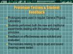 prototype testing student feedback