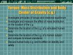 torque mass distribution and body center of gravity c g