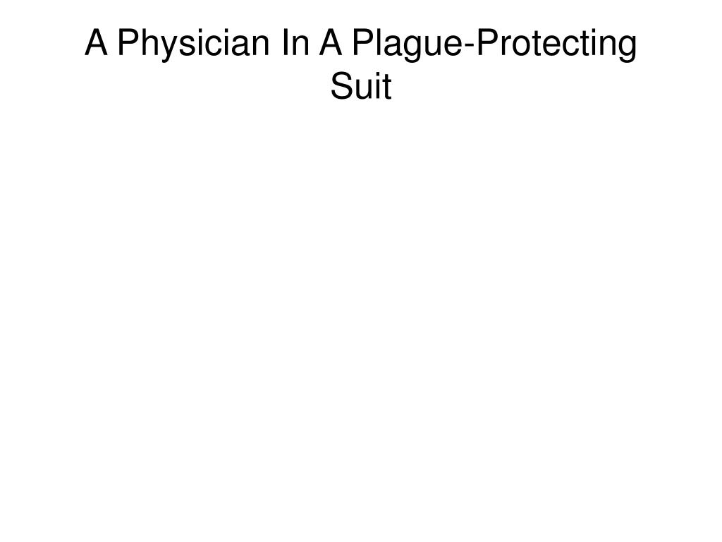 A Physician In A Plague-Protecting Suit