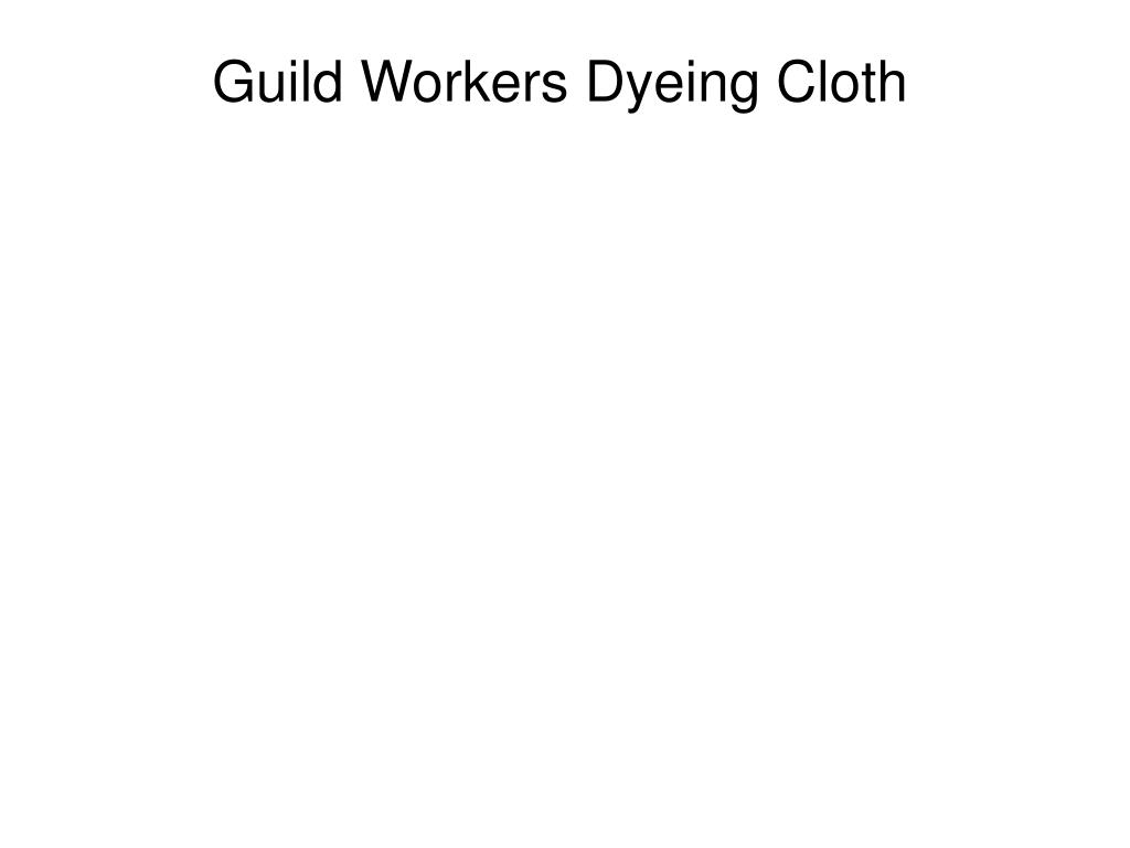 Guild Workers Dyeing Cloth