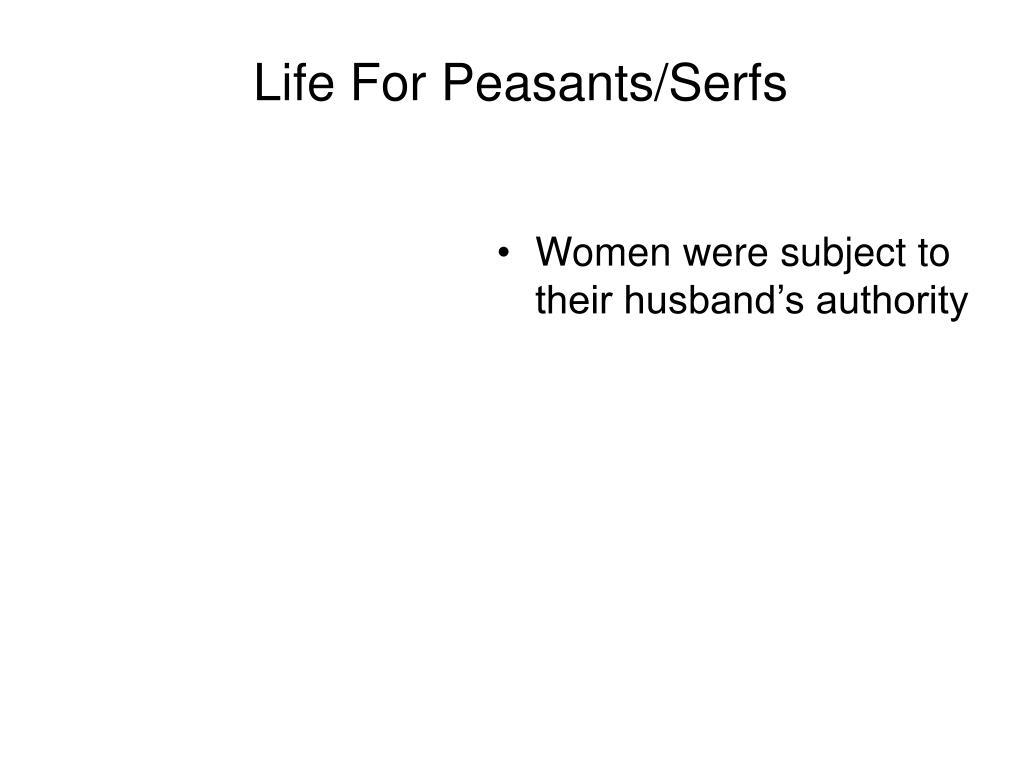 Life For Peasants/Serfs