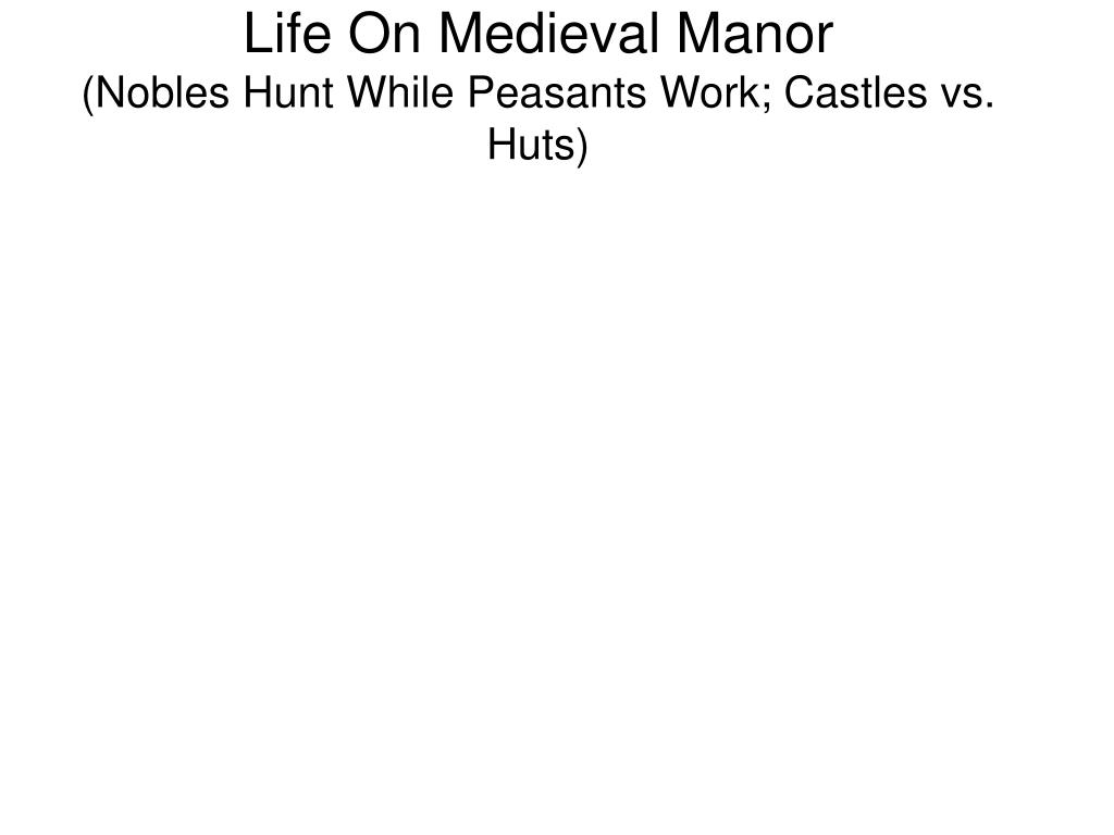 Life On Medieval Manor