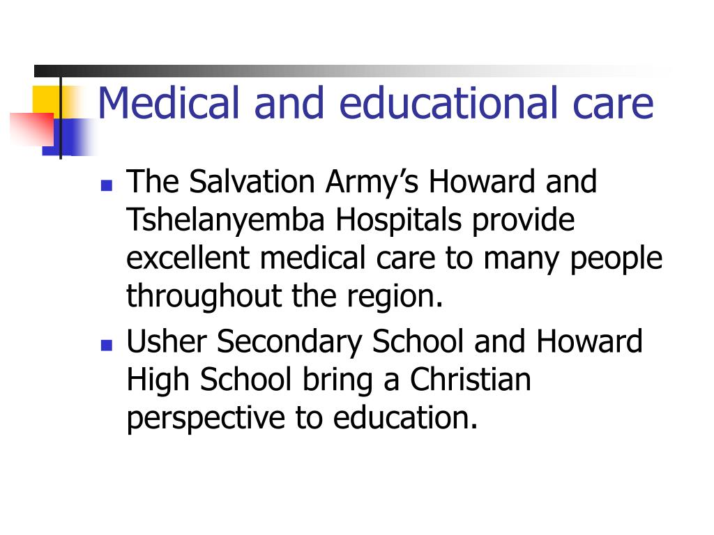 Medical and educational care