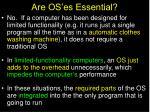 are os es essential