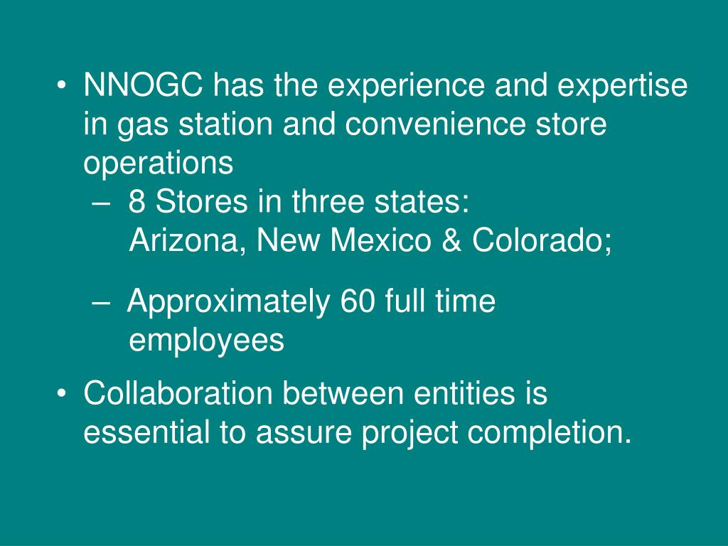 NNOGC has the experience and expertise in gas station and convenience store operations