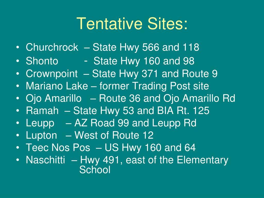 Tentative Sites: