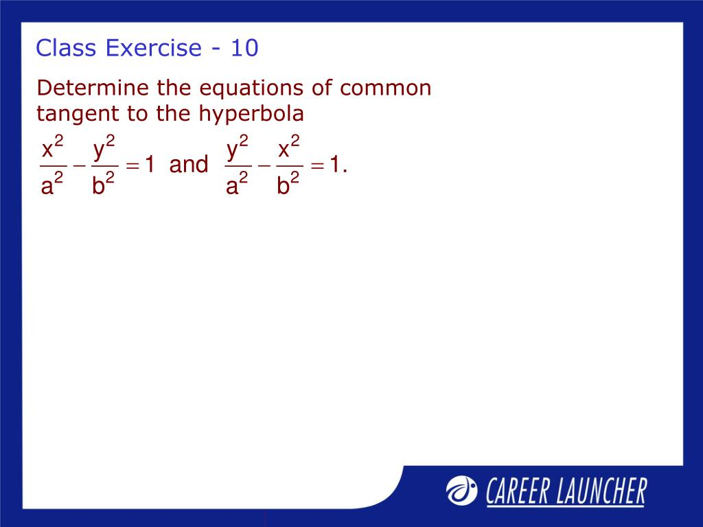 Determine the equations of common tangent to the hyperbola