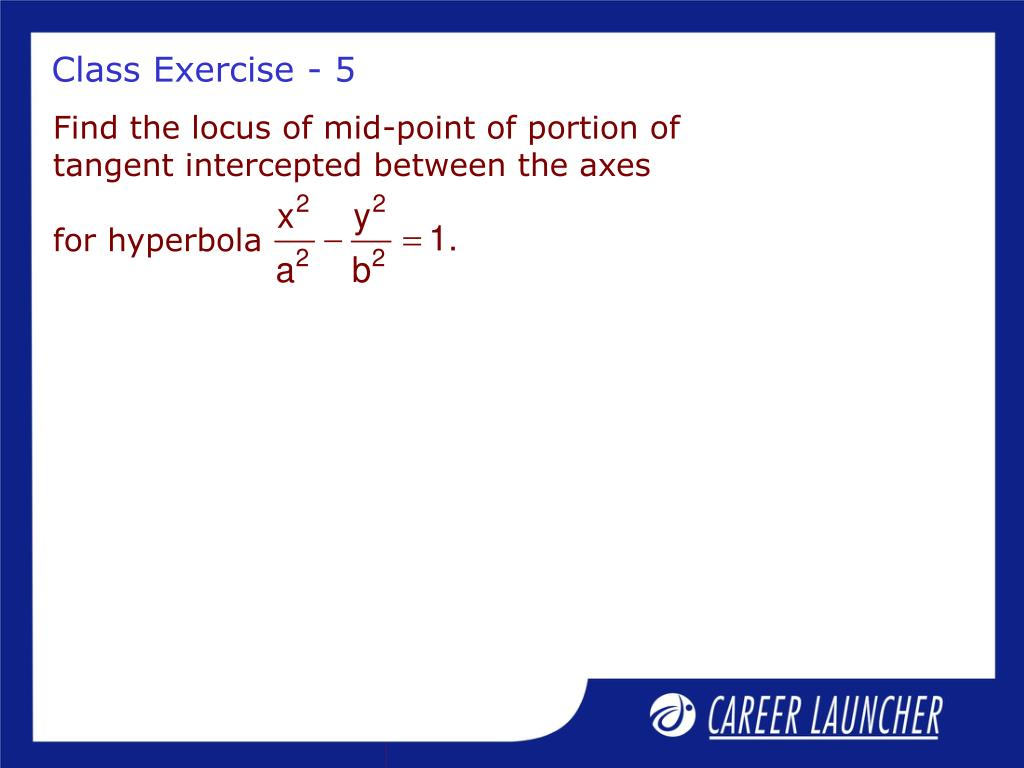 Find the locus of mid-point of portion of tangent intercepted between the axes