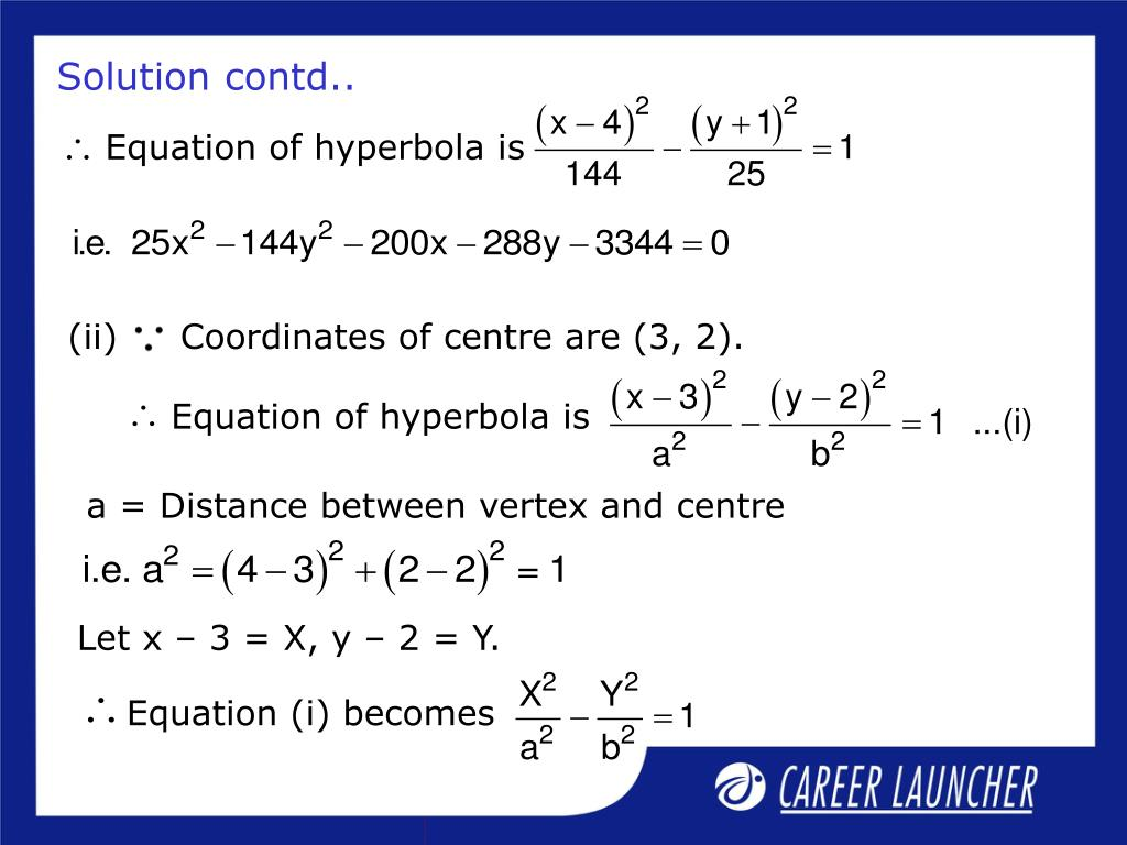 Equation of hyperbola is