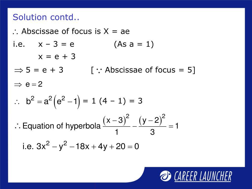 Abscissae of focus is X = ae