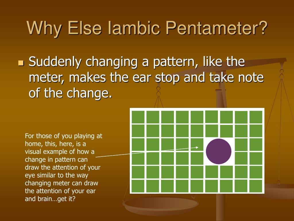 Why Else Iambic Pentameter?