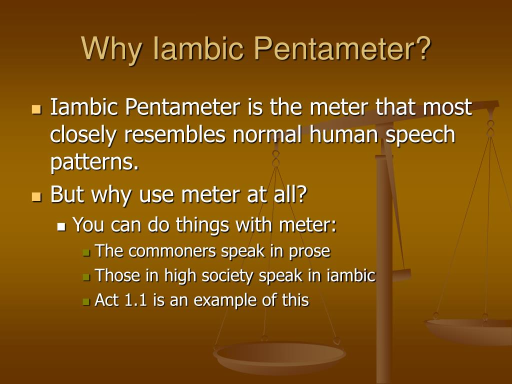Why Iambic Pentameter?
