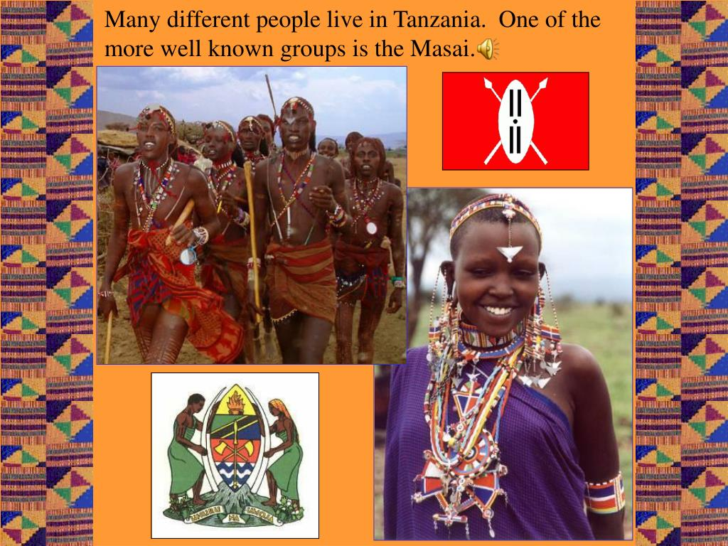 Many different people live in Tanzania.  One of the
