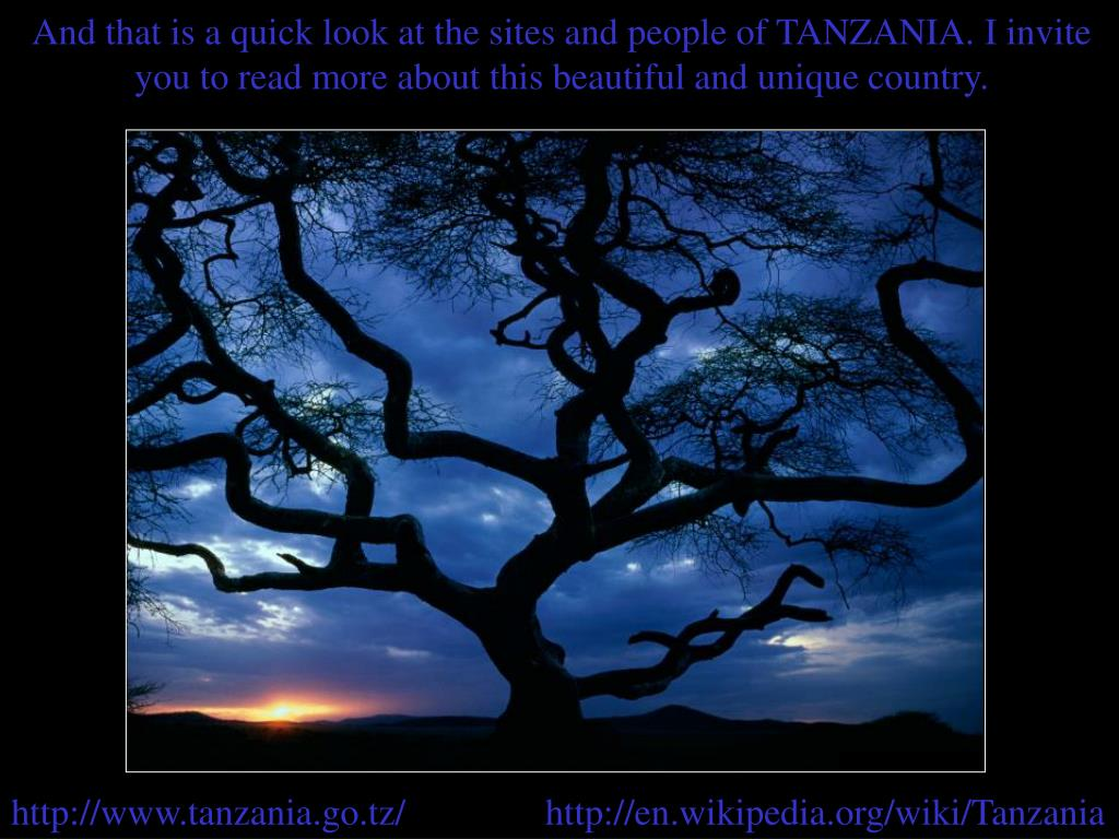 And that is a quick look at the sites and people of TANZANIA. I invite
