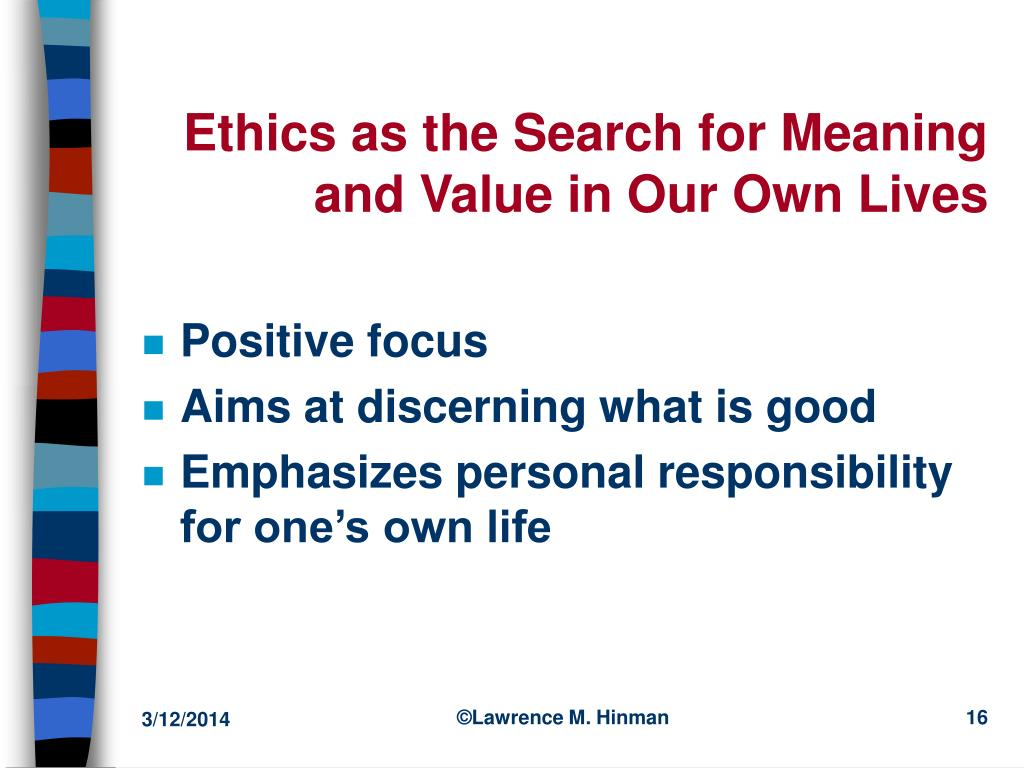 Ethics as the Search for Meaning and Value in Our Own Lives