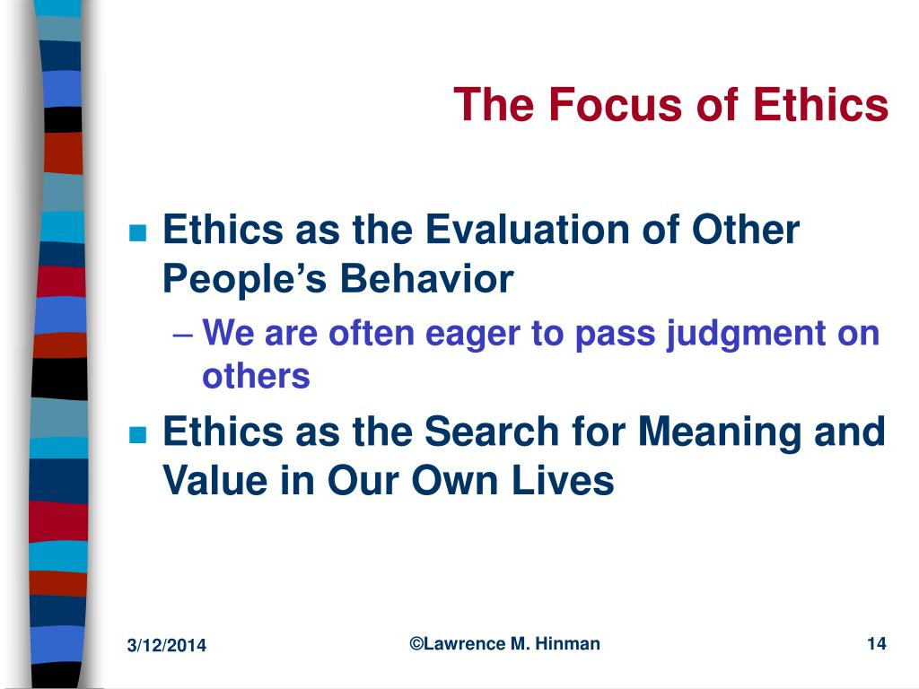 The Focus of Ethics