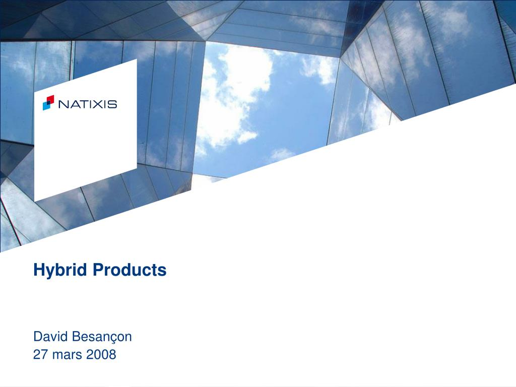 Hybrid Products