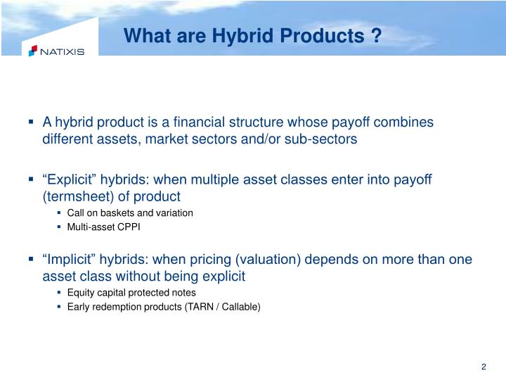 What are hybrid products