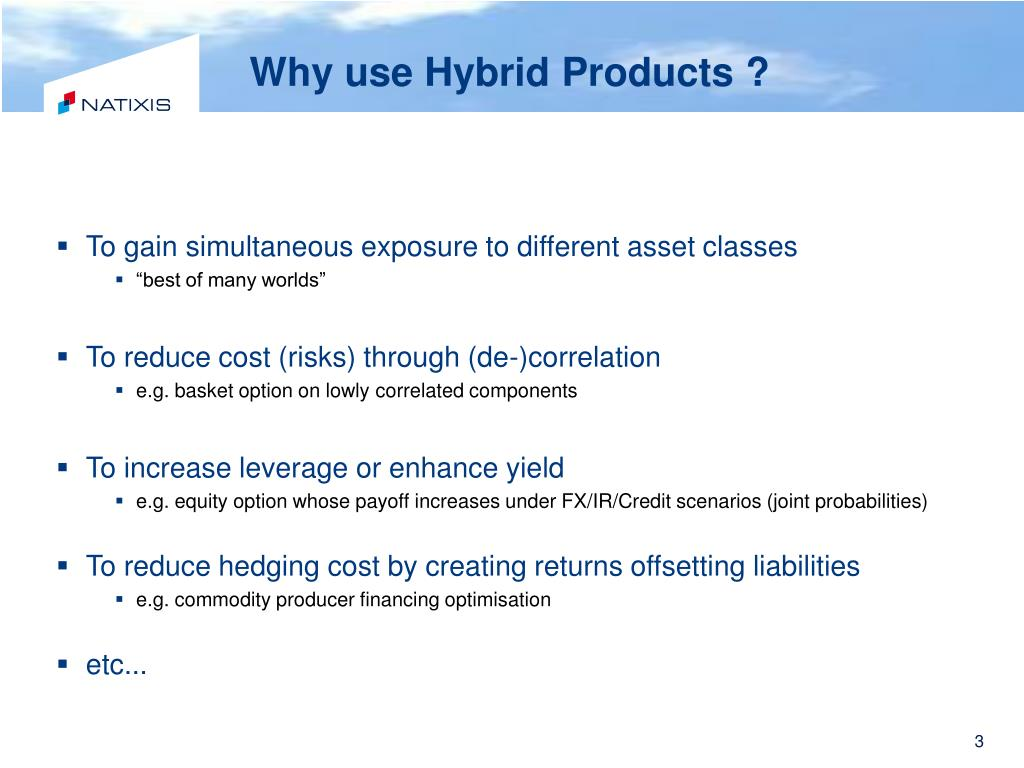 Why use Hybrid Products ?