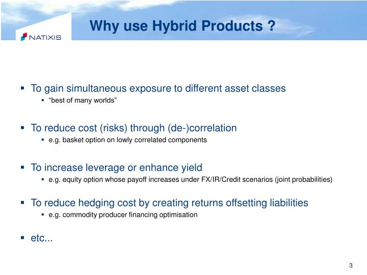 Why use hybrid products