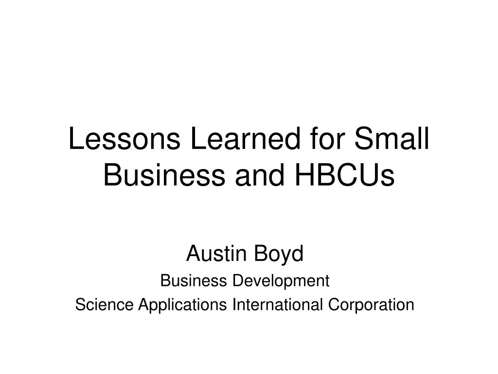 lessons learned for small business and hbcus l.