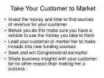 take your customer to market