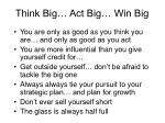 think big act big win big