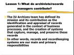 lesson 1 what do archivists records managers contribute