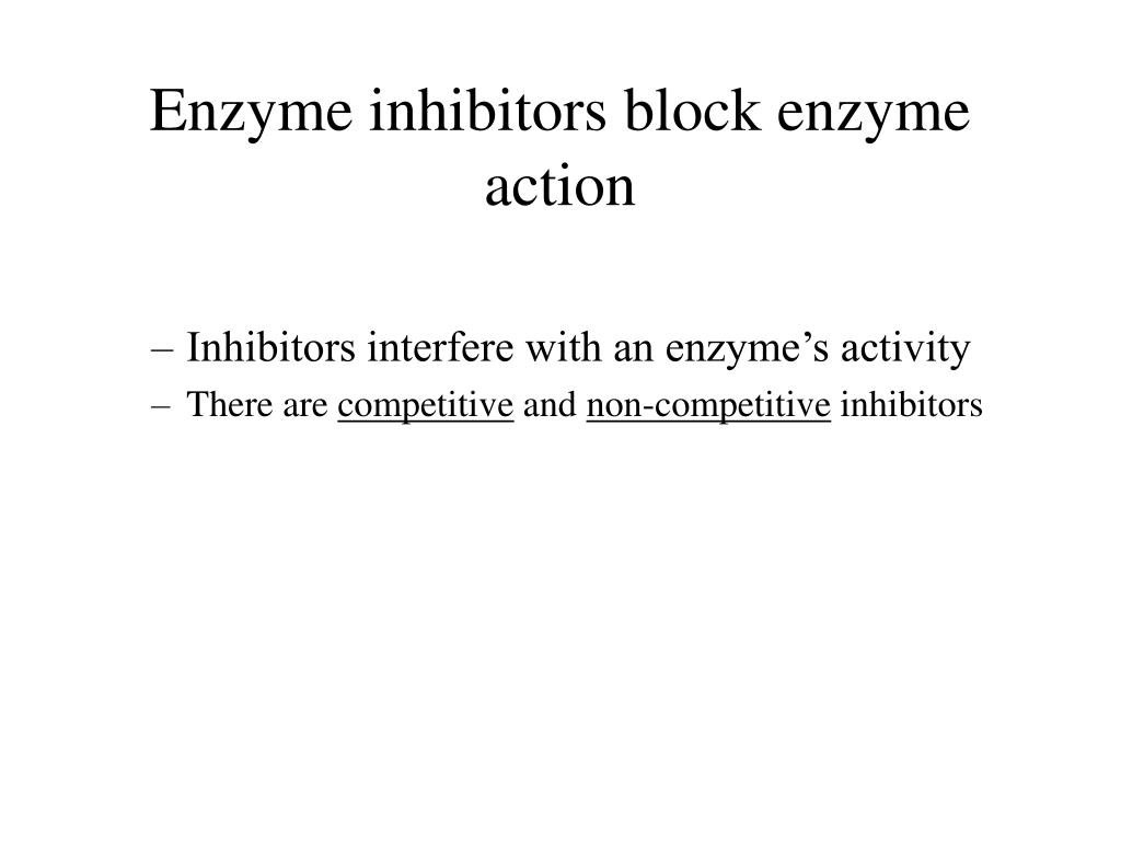 Enzyme inhibitors block enzyme action