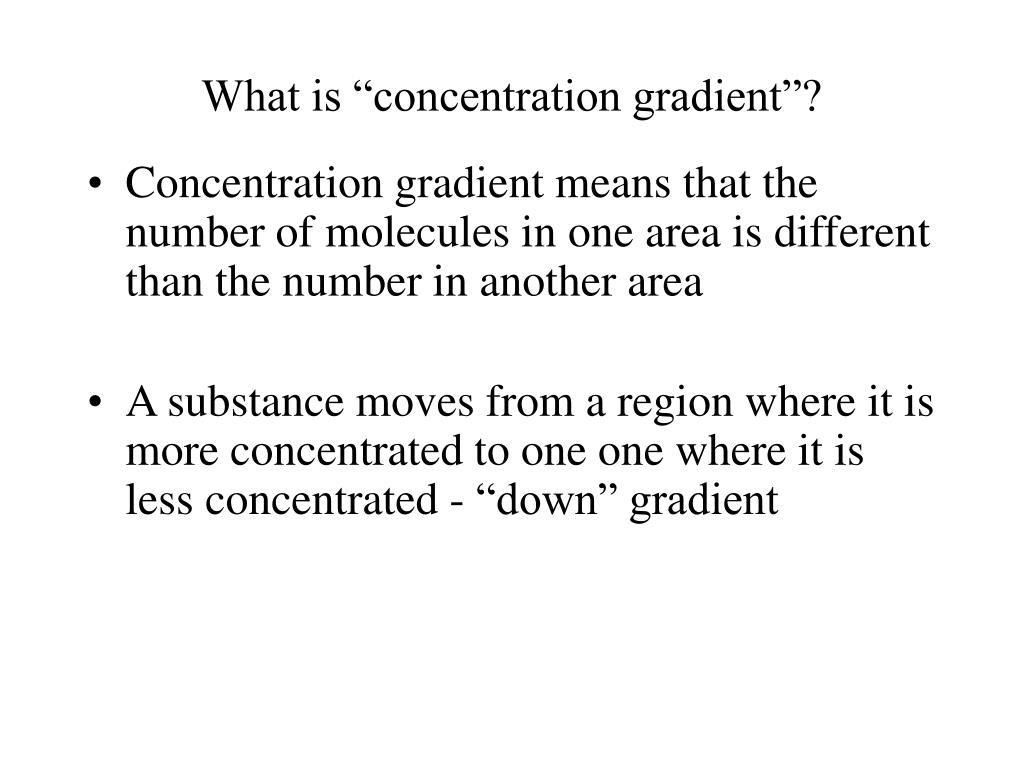 """What is """"concentration gradient""""?"""