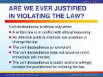 are we ever justified in violating the law