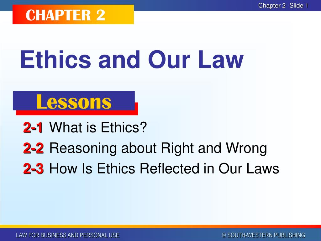 ethics and our law l.