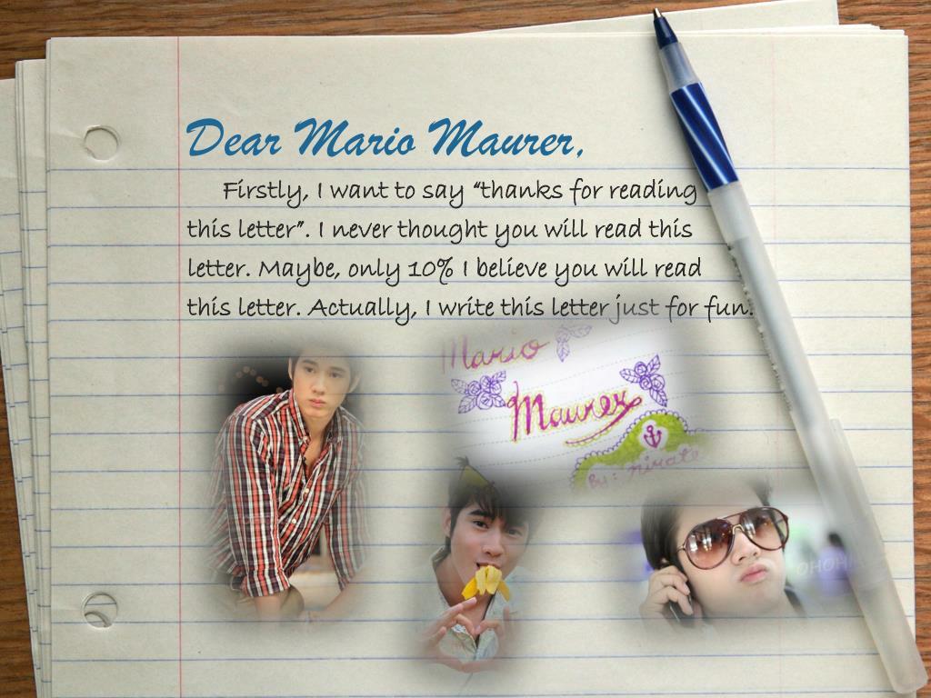 Dear Mario Maurer,