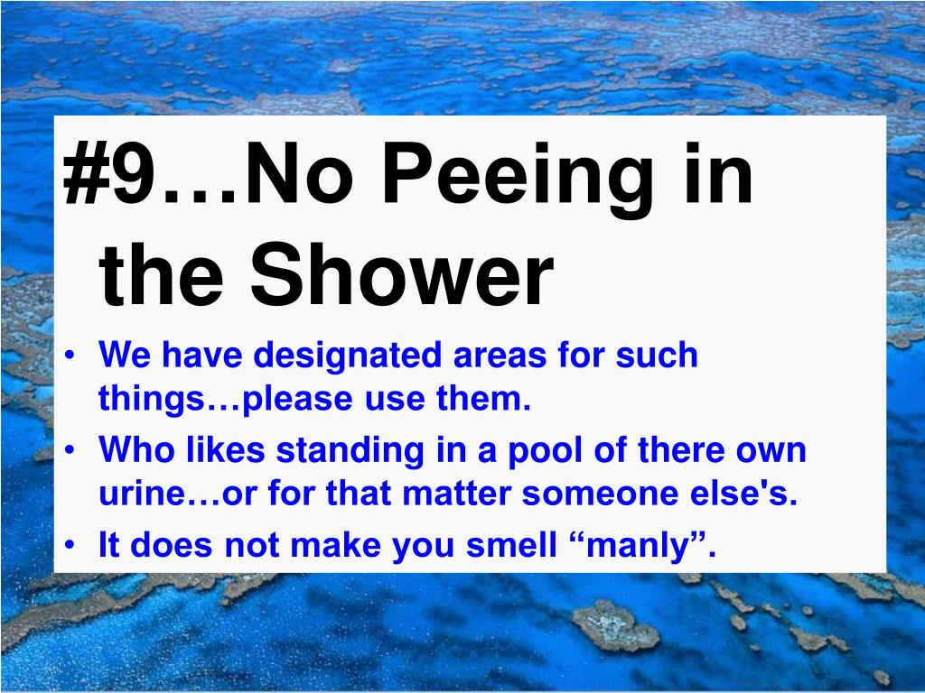 #9…No Peeing in the Shower