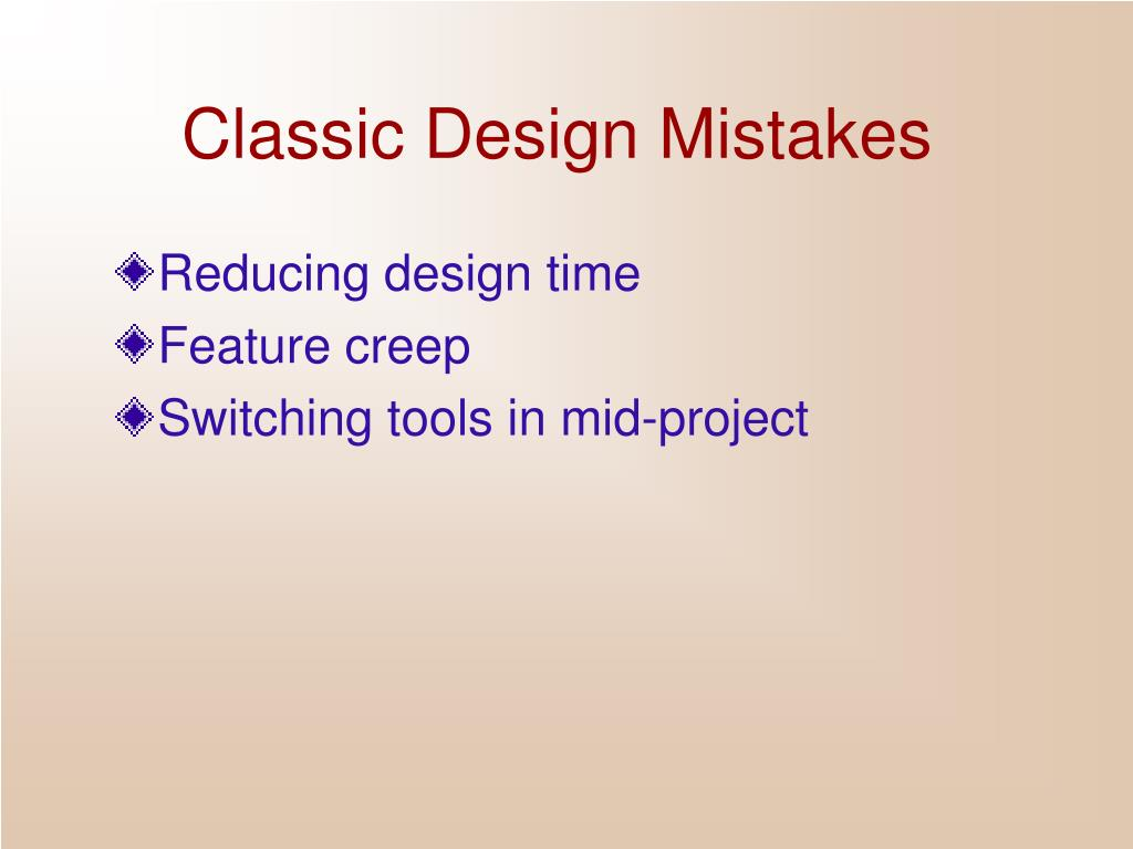 Classic Design Mistakes