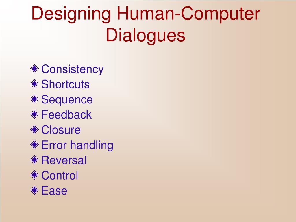 Designing Human-Computer Dialogues