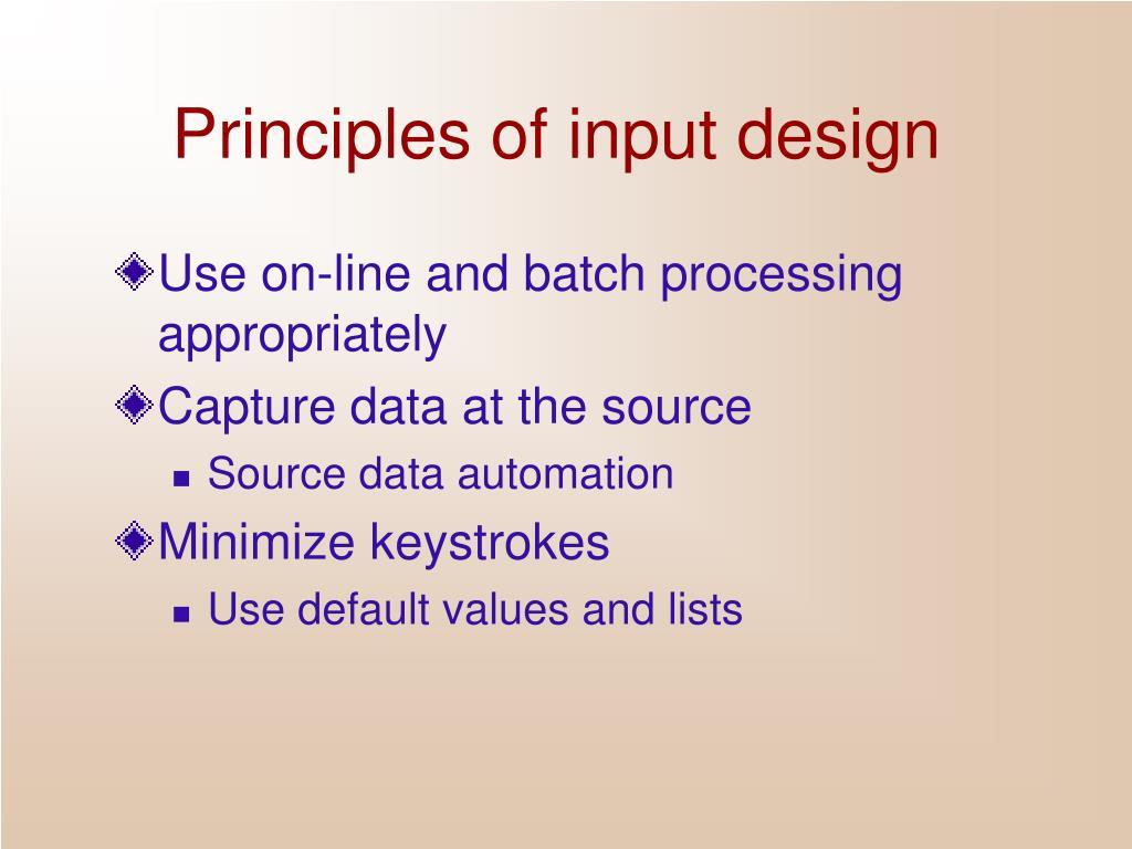 Principles of input design