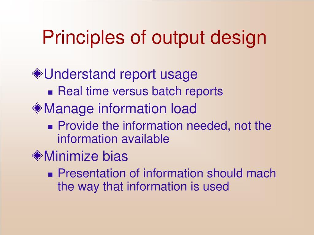 Principles of output design