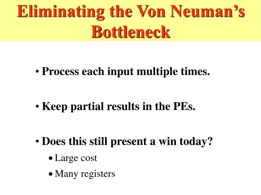 Eliminating the Von Neuman's  Bottleneck