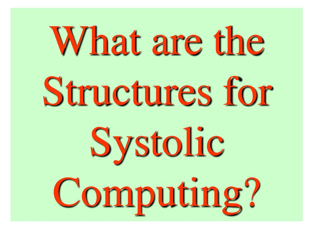 What are the Structures for Systolic Computing?
