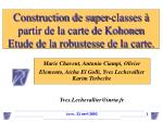 construction de super classes partir de la carte de kohonen etude de la robustesse de la carte