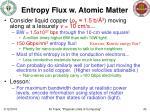 entropy flux w atomic matter