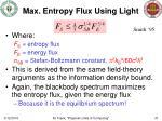 max entropy flux using light