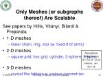only meshes or subgraphs thereof are scalable