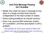unit time message passing isn t scalable