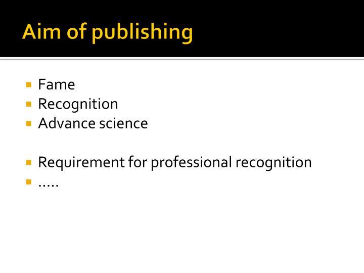 Aim of publishing