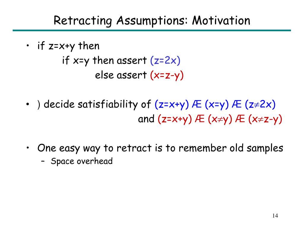 Retracting Assumptions: Motivation