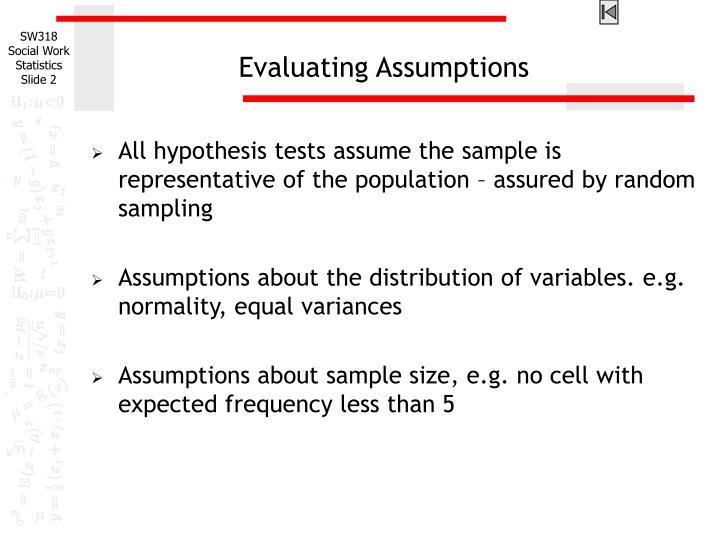 Evaluating assumptions