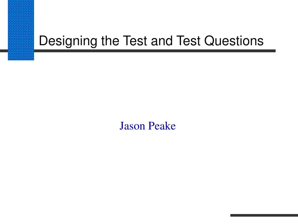 Designing the Test and Test Questions