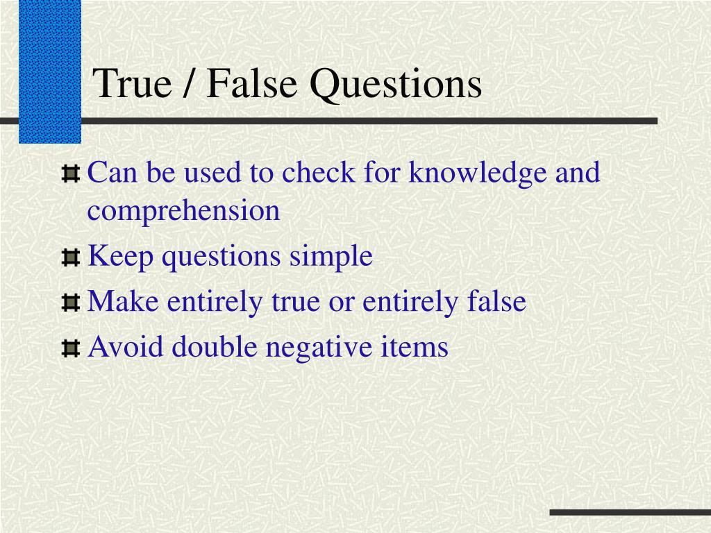 True / False Questions